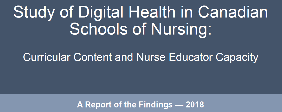 Study of Digital Health in Canadian Schools of Nursing: Curricular Content and Nurse Educator Capacity A Report